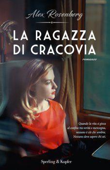 """""""La ragazza di Cracovia"""" – romanzo storico con un pizzico di fantasia di Alexander Rosenberg"""