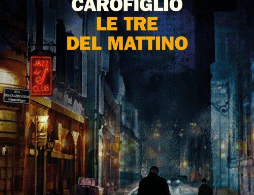 """Le tre del mattino"""" – l'ora in cui tutto diventa possibile, Gianrico Carofiglio"""