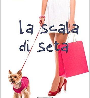 """""""La scala di seta"""" – un poliziesco dal finale inaspettato, Lorena Santi"""