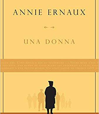 """""""Una donna"""" – il dolore, il dramma e l'amore, Annie Ernaux"""