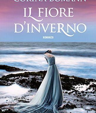 """""""Il fiore d'inverno"""" – romanzo romantico e misterioso, Corina Bomann"""