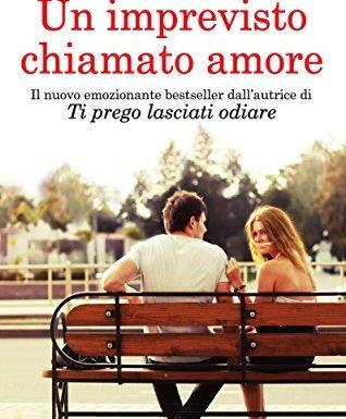 """""""Un imprevisto chiamato amore"""" – esiste davvero l'uomo giusto?, Anna Premoli"""