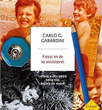 """""""Fossi in te io insisterei"""" – cambiare si può, Carlo Gabardini"""