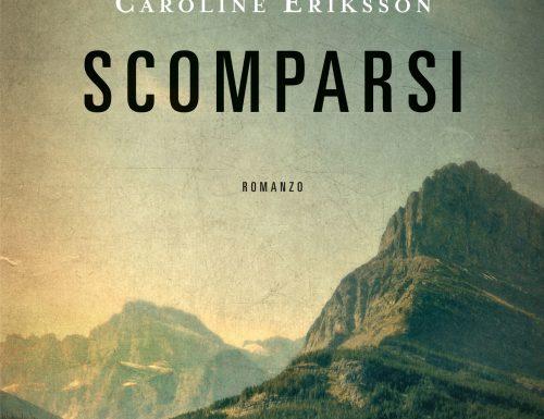 """""""Scomparsi"""" – confondere realtà e bugie, Caroline Eriksson"""