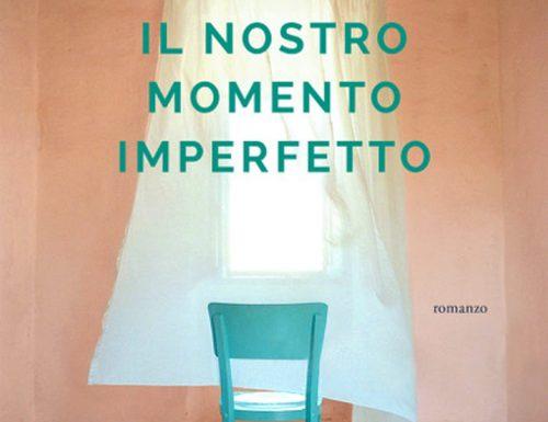 """""""Il nostro momento imperfetto"""" – non è mai troppo tardi per ricominciare, Federica Bosco"""