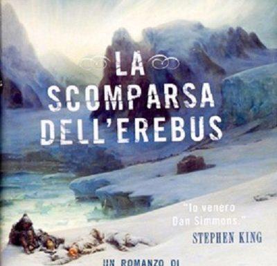 """""""La scomparsa dell'Erebus"""" – avventure tra i ghiacci, Dan Simmons"""