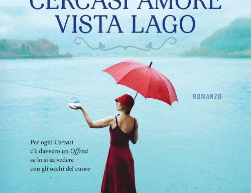 """""""Cercasi amore vista lago"""" – progetti di vita, Virginia Bramati"""