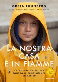 """""""La nostra casa è in fiamme"""" – cercando di salvare il pianeta, Greta Thunberg"""