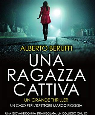 """""""Una ragazza cattiva"""" – vendetta e giustizia, Alberto Beruffi"""