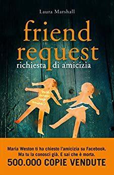 """""""Friend request. Richiesta di amicizia"""" – chi ci sarà dall'altra parte?, Laura Marshall"""