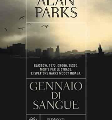 """""""Gennaio di sangue"""" – omicidi, droga e bordelli, Alan Parks"""