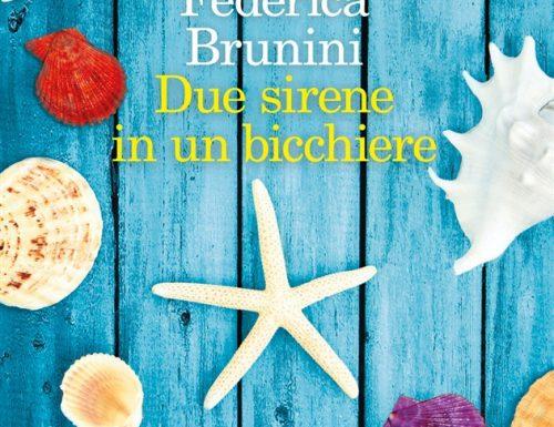"""""""Due sirene in un bicchiere"""" – ritrovare la felicità, Federica Brunini"""