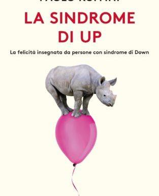 """""""La sindrome di Up"""" – siamo fatti per essere felici, Paolo Ruffini"""