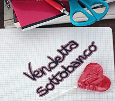 """Vendetta sottobanco"" – una favola moderna, Lucrezia Monti"