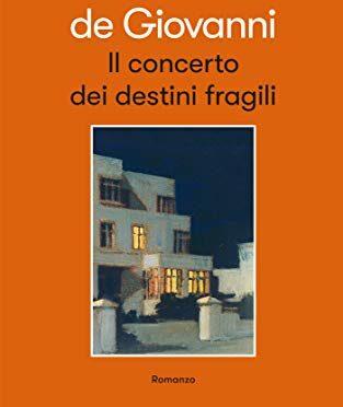 """""""Il concerto dei destini fragili"""" – vivere e morire, Maurizio De Giovanni"""