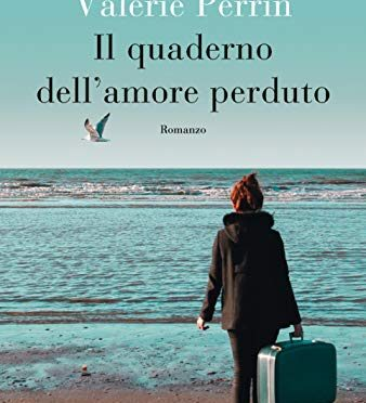 """""""Il quaderno dell'amore perduto"""" – amore e perdono, Valérie Perrin"""